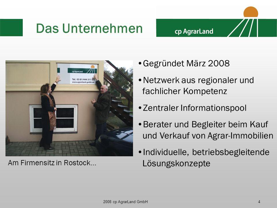 2008 cp AgrarLand GmbH4 Das Unternehmen Am Firmensitz in Rostock… Gegründet März 2008 Netzwerk aus regionaler und fachlicher Kompetenz Zentraler Infor