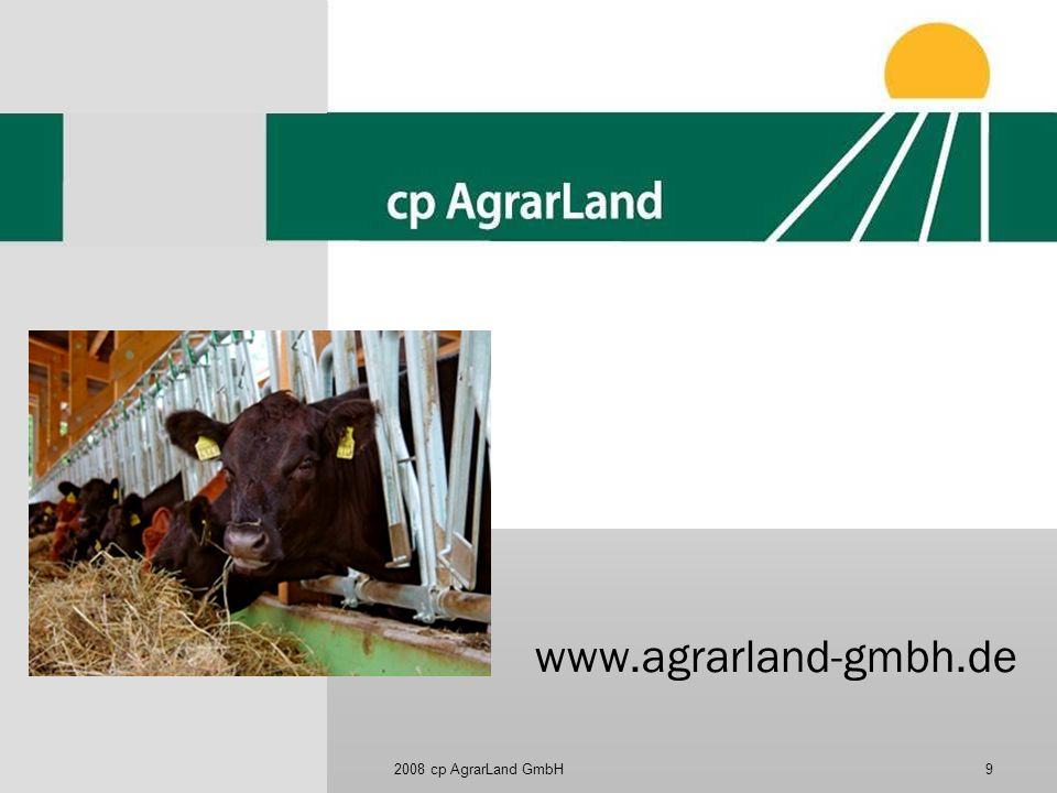 2008 cp AgrarLand GmbH9 www.agrarland-gmbh.de