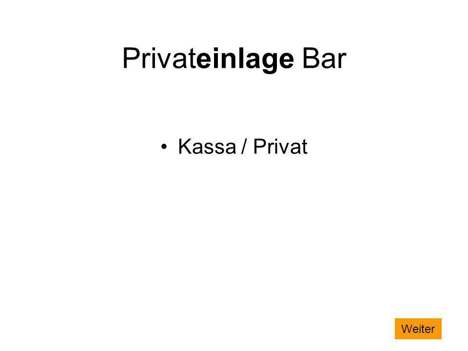 Privateinlage Bar Kassa / Privat