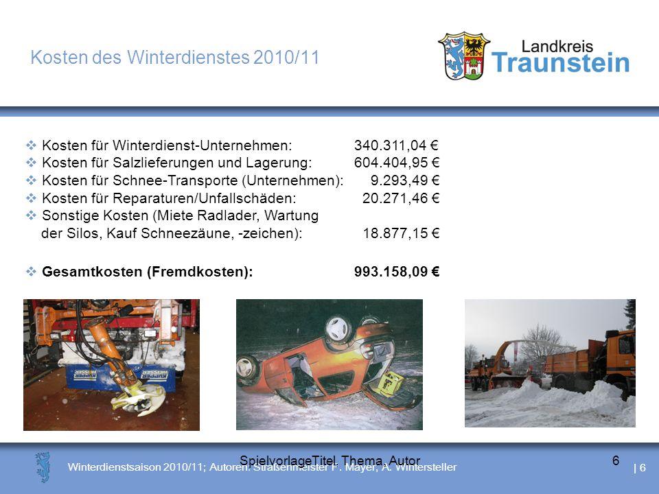 | 7 Winterdienstsaison 2010/11; Autoren: Straßenmeister P.