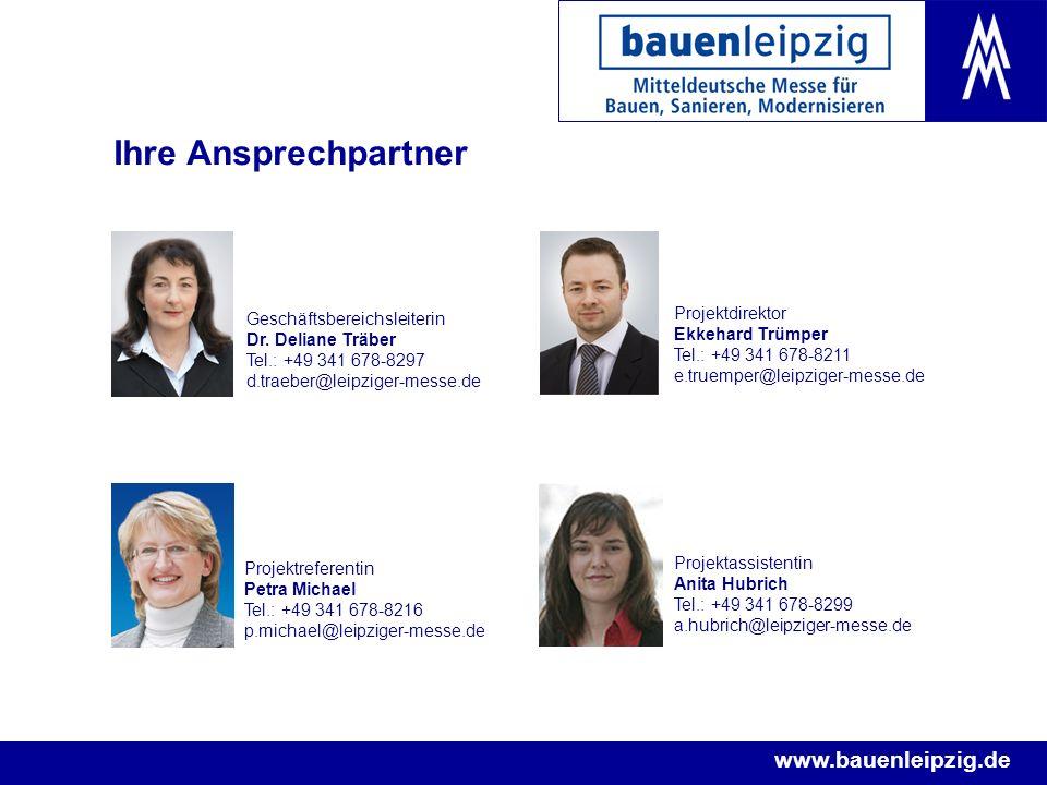 www.bauenleipzig.de Ihre Ansprechpartner Geschäftsbereichsleiterin Dr. Deliane Träber Tel.: +49 341 678-8297 d.traeber@leipziger-messe.de Projektrefer