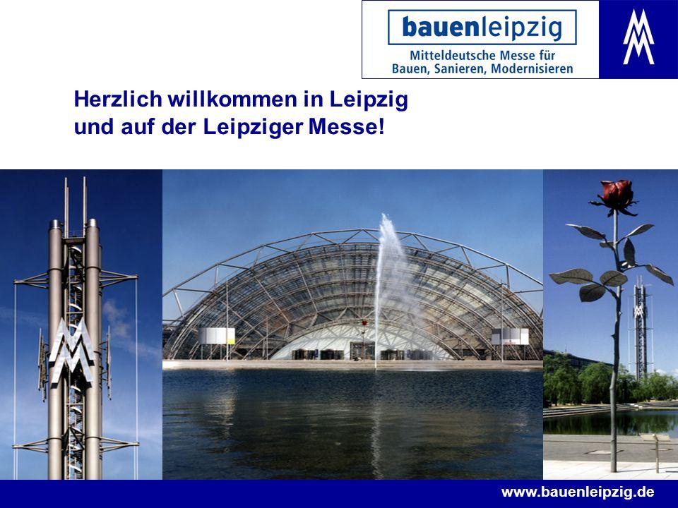 www.bauenleipzig.de Herzlich willkommen in Leipzig und auf der Leipziger Messe!