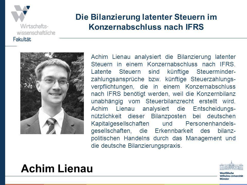 Die Bilanzierung latenter Steuern im Konzernabschluss nach IFRS Achim Lienau analysiert die Bilanzierung latenter Steuern in einem Konzernabschluss na