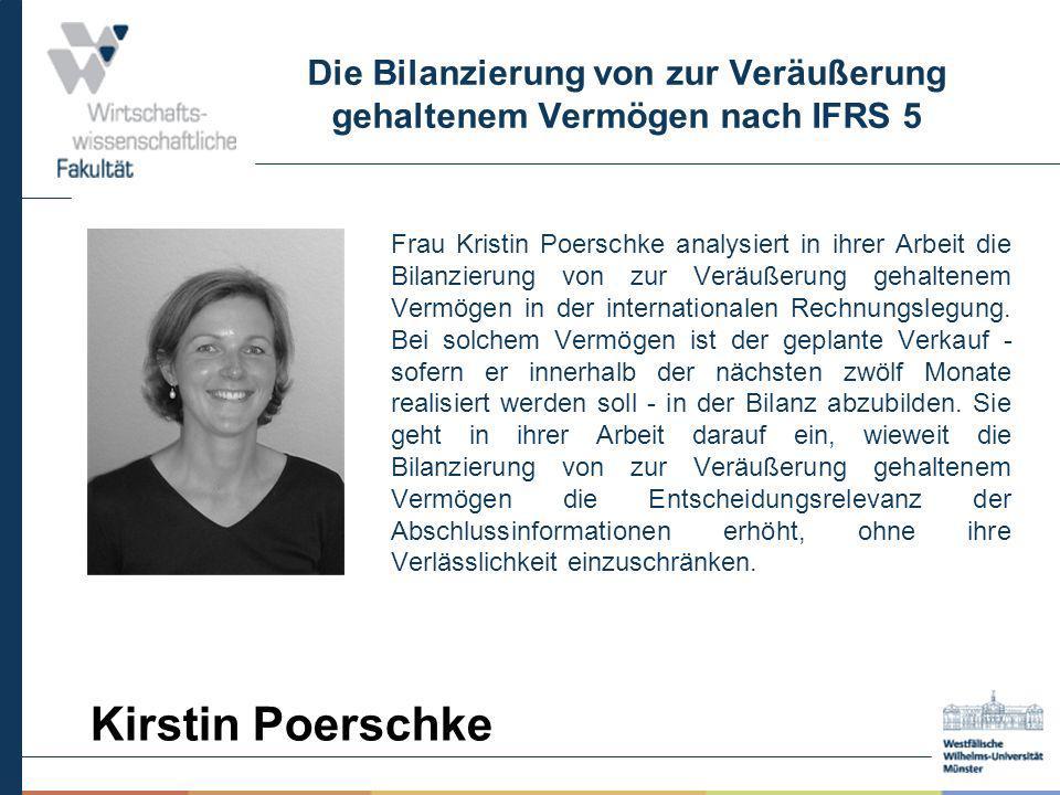 Die Bilanzierung von zur Veräußerung gehaltenem Vermögen nach IFRS 5 Frau Kristin Poerschke analysiert in ihrer Arbeit die Bilanzierung von zur Veräuß