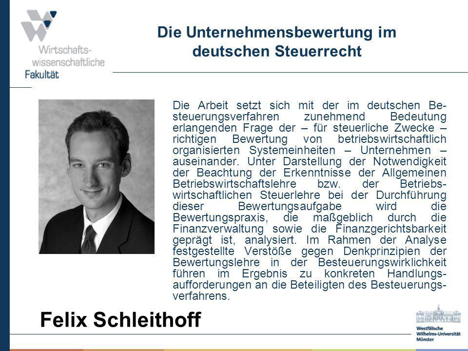 Die Unternehmensbewertung im deutschen Steuerrecht Die Arbeit setzt sich mit der im deutschen Be- steuerungsverfahren zunehmend Bedeutung erlangenden