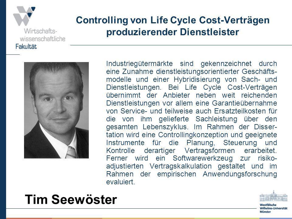 Controlling von Life Cycle Cost-Verträgen produzierender Dienstleister Industriegütermärkte sind gekennzeichnet durch eine Zunahme dienstleistungsorie