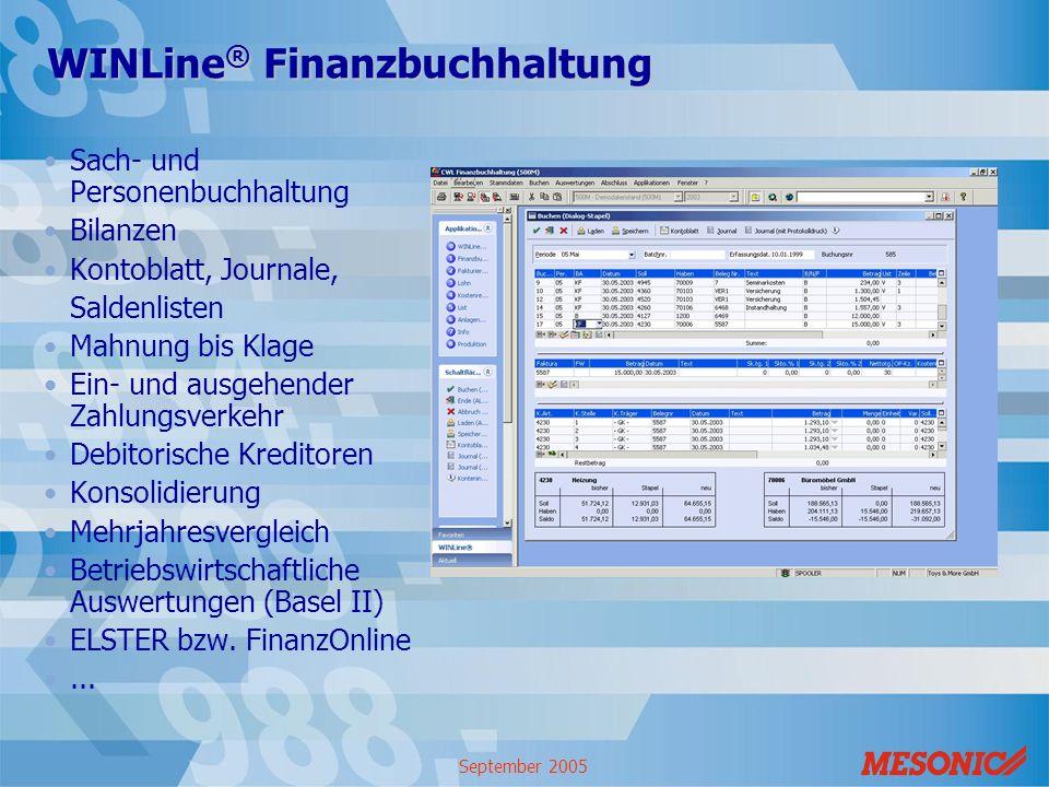 September 2005 WINLine ® Finanzbuchhaltung Sach- und Personenbuchhaltung Bilanzen Kontoblatt, Journale, Saldenlisten Mahnung bis Klage Ein- und ausgeh