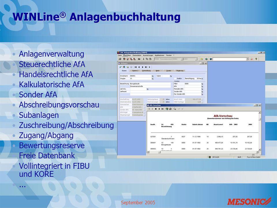 September 2005 WINLine ® Anlagenbuchhaltung Anlagenverwaltung Steuerechtliche AfA Handelsrechtliche AfA Kalkulatorische AfA Sonder AfA Abschreibungsvo