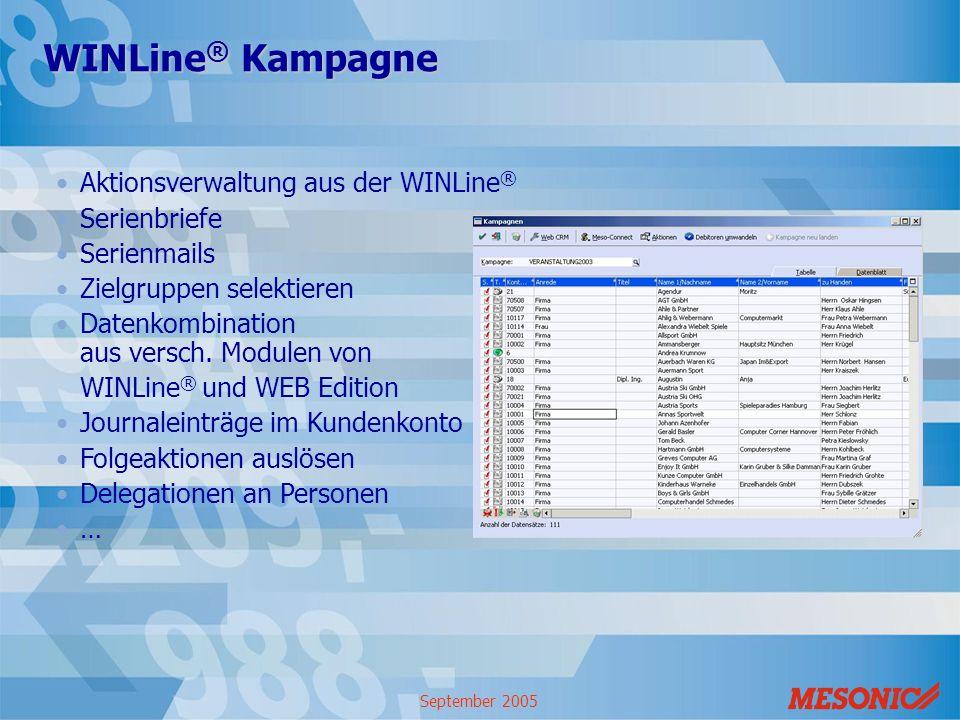 September 2005 WINLine ® Kampagne Aktionsverwaltung aus der WINLine ® Serienbriefe Serienmails Zielgruppen selektieren Datenkombination aus versch. Mo