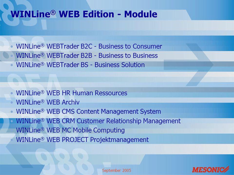 September 2005 WINLine ® WEB Edition - Module WINLine ® WEBTrader B2C - Business to Consumer WINLine ® WEBTrader B2B - Business to Business WINLine ®