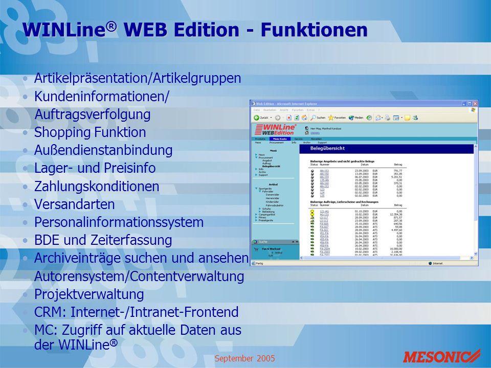 September 2005 WINLine ® WEB Edition - Funktionen Artikelpräsentation/Artikelgruppen Kundeninformationen/ Auftragsverfolgung Shopping Funktion Außendi