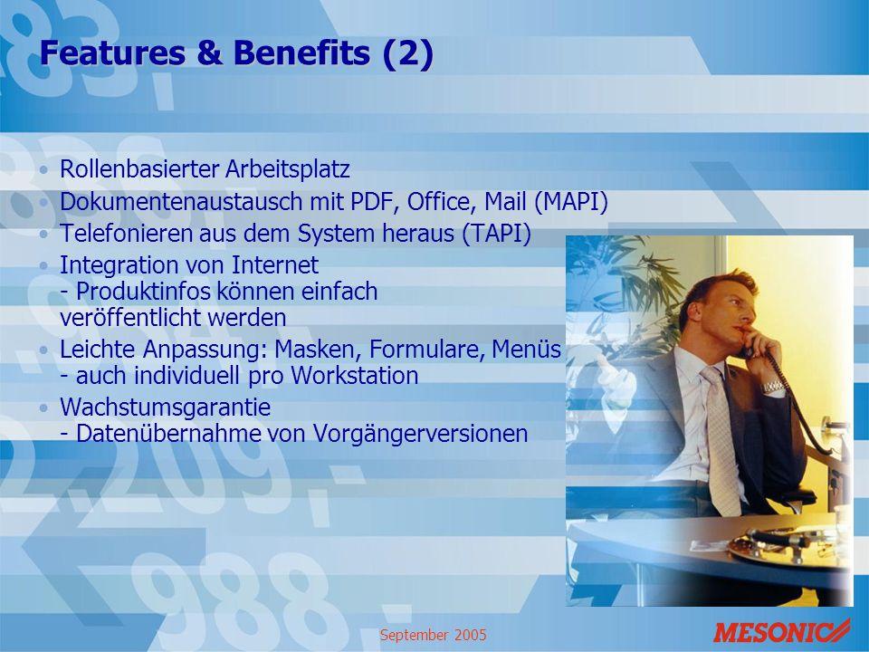 September 2005 Features & Benefits (2) Rollenbasierter Arbeitsplatz Dokumentenaustausch mit PDF, Office, Mail (MAPI) Telefonieren aus dem System herau