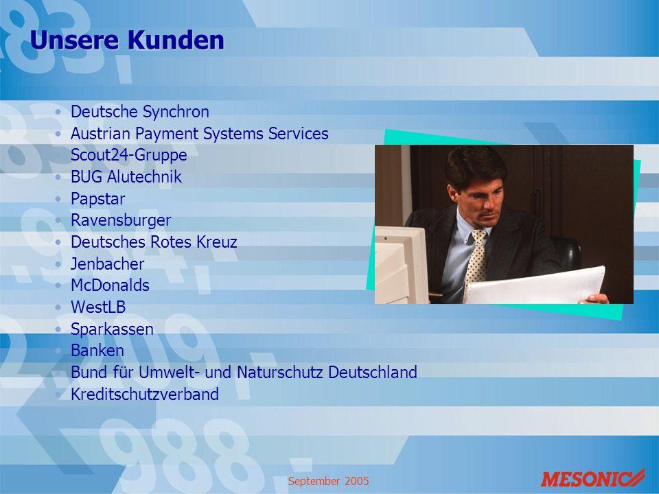 September 2005 Unsere Kunden Deutsche Synchron Austrian Payment Systems Services Scout24-Gruppe BUG Alutechnik Papstar Ravensburger Deutsches Rotes Kr