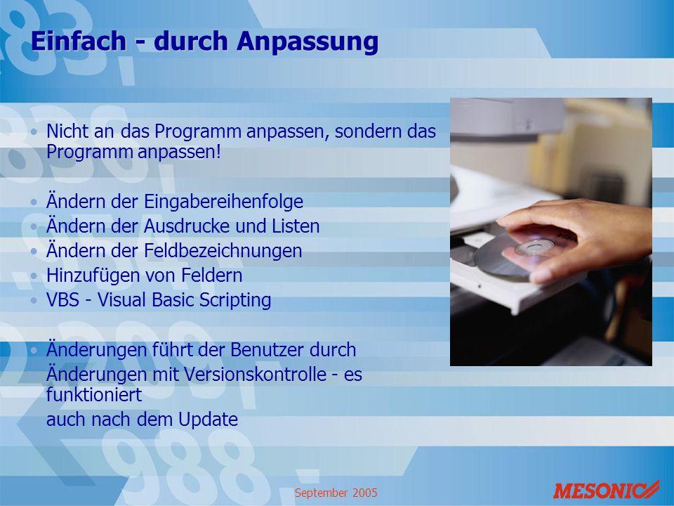 September 2005 Einfach - durch Anpassung Nicht an das Programm anpassen, sondern das Programm anpassen! Ändern der Eingabereihenfolge Ändern der Ausdr