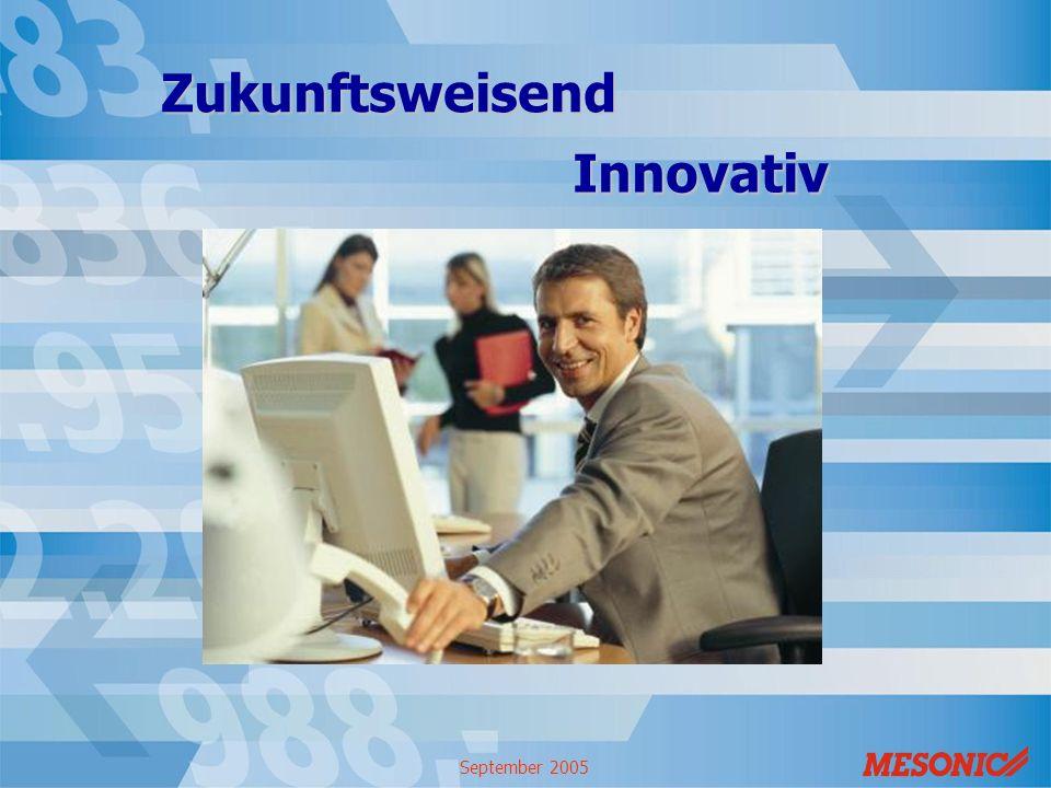 September 2005 Zukunftsweisend Innovativ