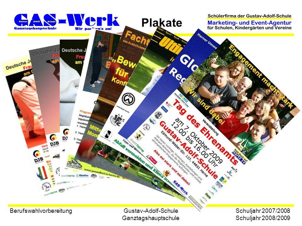 Gustav-Adolf-Schule Ganztagshauptschule Plakate Berufswahlvorbereitung Schuljahr 2007/2008 Schuljahr 2008/2009