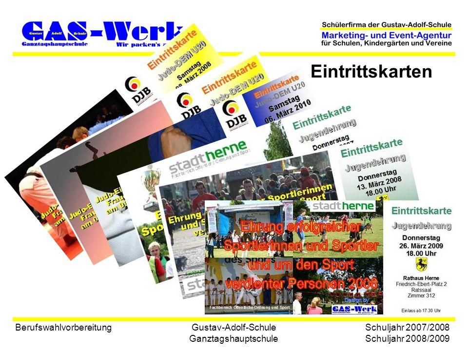 Gustav-Adolf-Schule Ganztagshauptschule Eintrittskarten Berufswahlvorbereitung Schuljahr 2007/2008 Schuljahr 2008/2009