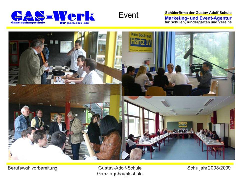 Gustav-Adolf-Schule Ganztagshauptschule Event Berufswahlvorbereitung Schuljahr 2008/2009 Job-Casting Kein Bock auf Hartz IV 09.
