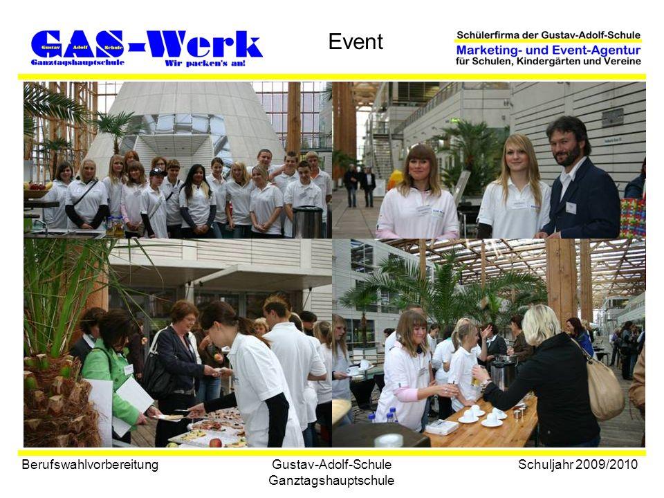 Gustav-Adolf-Schule Ganztagshauptschule Event Berufswahlvorbereitung Schuljahr 2009/2010 Bildung und Gesundheit Auftaktveranstaltung der Bezirksregierung Arnsberg am 30.