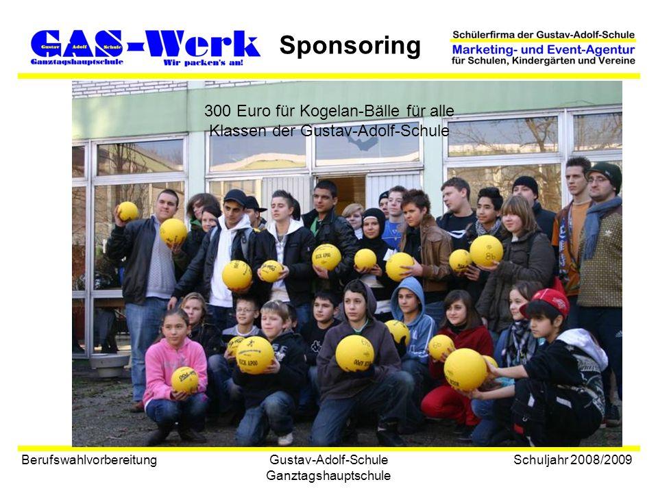Gustav-Adolf-Schule Ganztagshauptschule Sponsoring Berufswahlvorbereitung Schuljahr 2008/2009 300 Euro für Kogelan-Bälle für alle Klassen der Gustav-Adolf-Schule