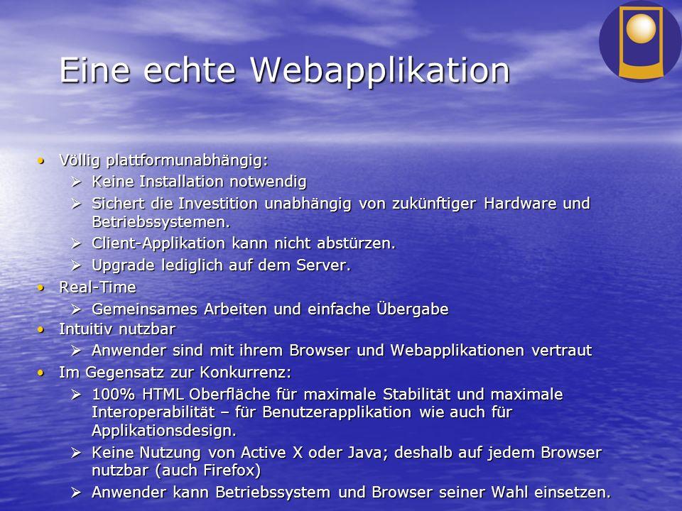 Eine echte Webapplikation Völlig plattformunabhängig:Völlig plattformunabhängig: Keine Installation notwendig Keine Installation notwendig Sichert die