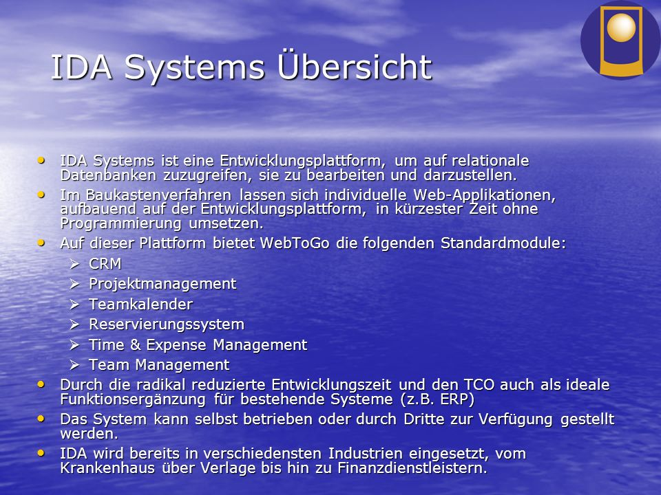 IDA Systems Übersicht IDA Systems ist eine Entwicklungsplattform, um auf relationale Datenbanken zuzugreifen, sie zu bearbeiten und darzustellen. IDA