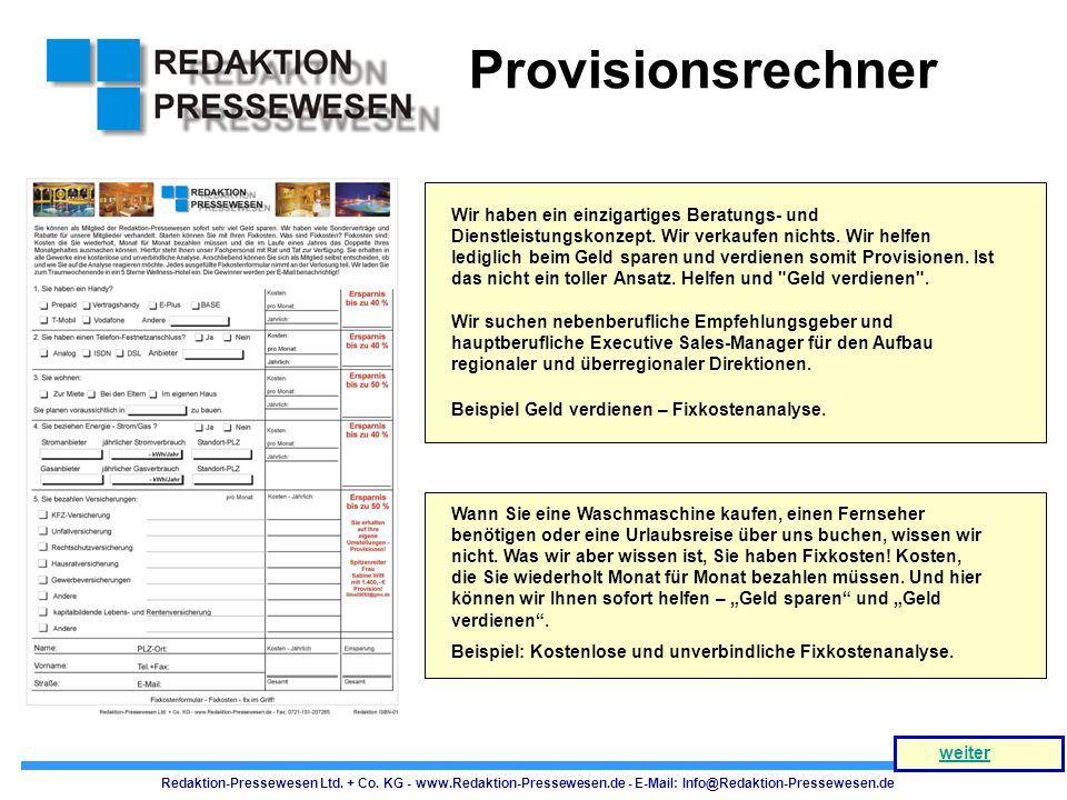 Redaktion-Pressewesen Ltd. + Co. KG - www.Redaktion-Pressewesen.de - E-Mail: Info@Redaktion-Pressewesen.de Wir haben ein einzigartiges Beratungs- und