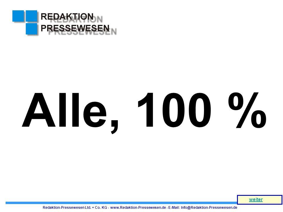 Alle, 100 % Redaktion-Pressewesen Ltd. + Co. KG - www.Redaktion-Pressewesen.de - E-Mail: Info@Redaktion-Pressewesen.de weiter
