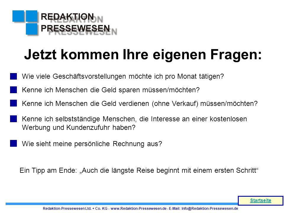 Redaktion-Pressewesen Ltd. + Co. KG - www.Redaktion-Pressewesen.de - E-Mail: Info@Redaktion-Pressewesen.de Startseite Jetzt kommen Ihre eigenen Fragen
