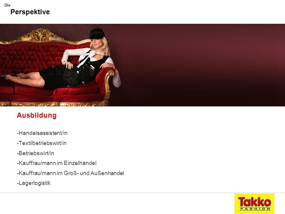 Ausbildung -Handelsassistent/in -Textilbetriebswirt/in -Betriebswirt/in -Kauffrau/mann im Einzelhandel -Kauffrau/mann im Groß- und Außenhandel -Lagerl
