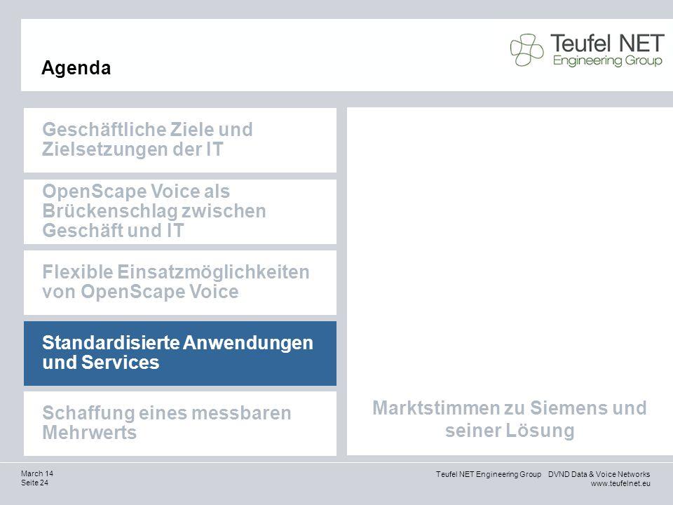 Teufel NET Engineering Group DVND Data & Voice Networks www.teufelnet.eu Seite 24 March 14 Marktstimmen zu Siemens und seiner Lösung Agenda Geschäftli