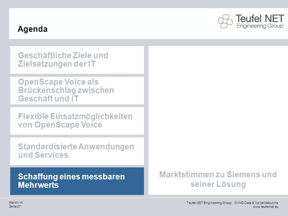 Teufel NET Engineering Group DVND Data & Voice Networks www.teufelnet.eu Seite 27 March 14 Marktstimmen zu Siemens und seiner Lösung Agenda Geschäftli