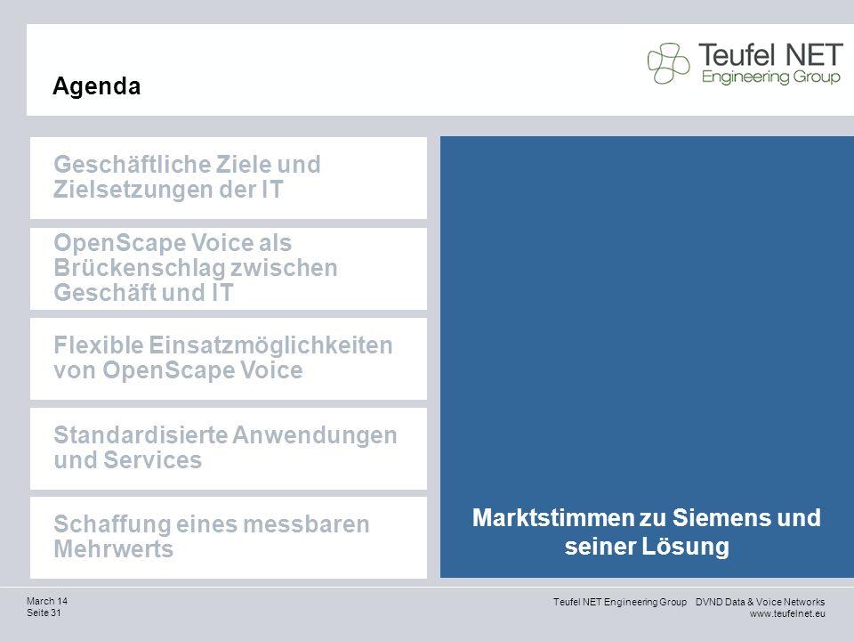 Teufel NET Engineering Group DVND Data & Voice Networks www.teufelnet.eu Seite 31 March 14 Marktstimmen zu Siemens und seiner Lösung Agenda Geschäftli