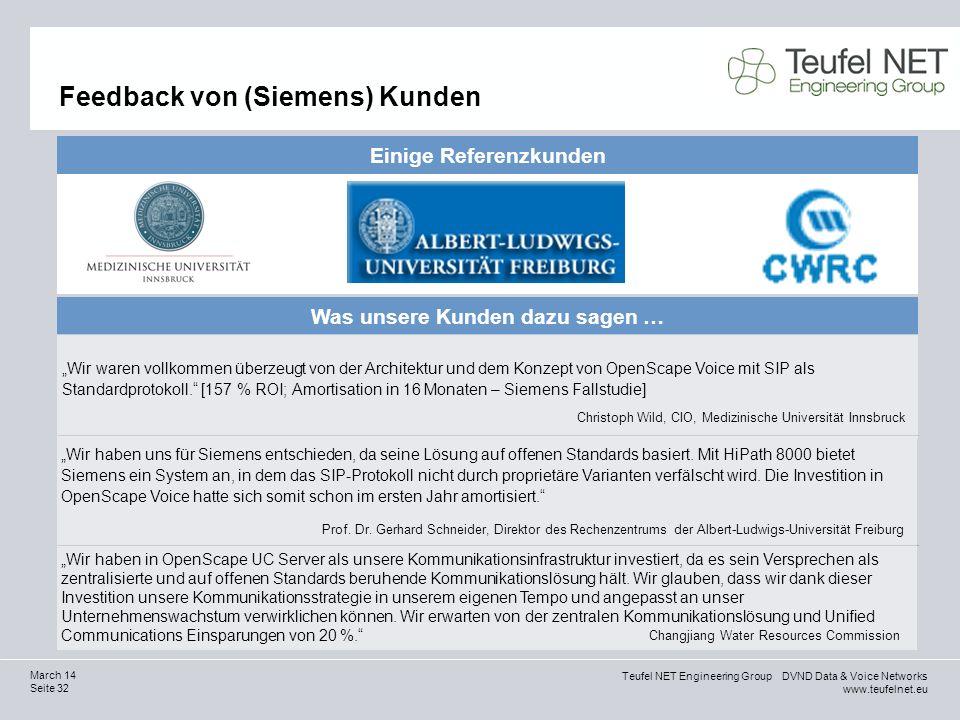 Teufel NET Engineering Group DVND Data & Voice Networks www.teufelnet.eu Seite 32 March 14 Feedback von (Siemens) Kunden Was unsere Kunden dazu sagen