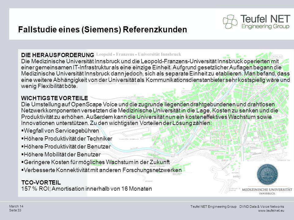Teufel NET Engineering Group DVND Data & Voice Networks www.teufelnet.eu Seite 33 March 14 Fallstudie eines (Siemens) Referenzkunden DIE HERAUSFORDERU