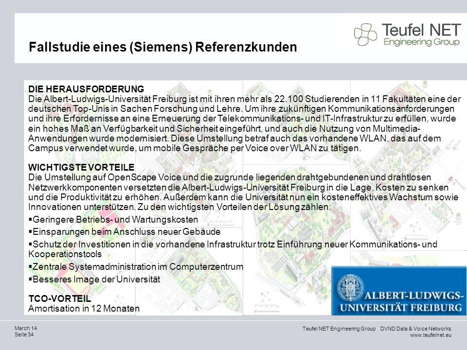 Teufel NET Engineering Group DVND Data & Voice Networks www.teufelnet.eu Seite 34 March 14 Fallstudie eines (Siemens) Referenzkunden DIE HERAUSFORDERU