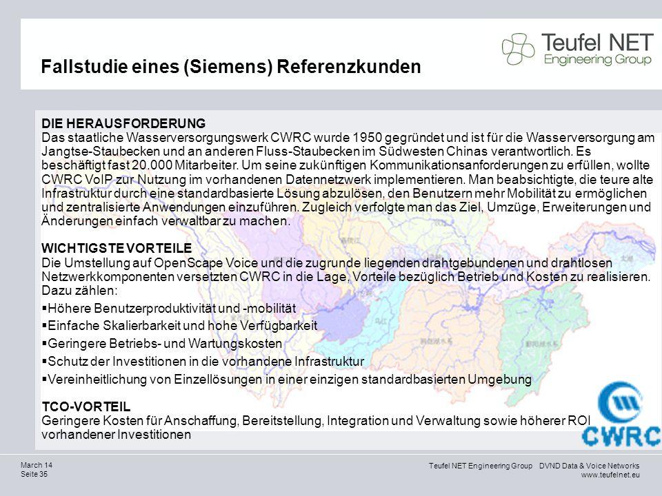 Teufel NET Engineering Group DVND Data & Voice Networks www.teufelnet.eu Seite 35 March 14 Fallstudie eines (Siemens) Referenzkunden DIE HERAUSFORDERU
