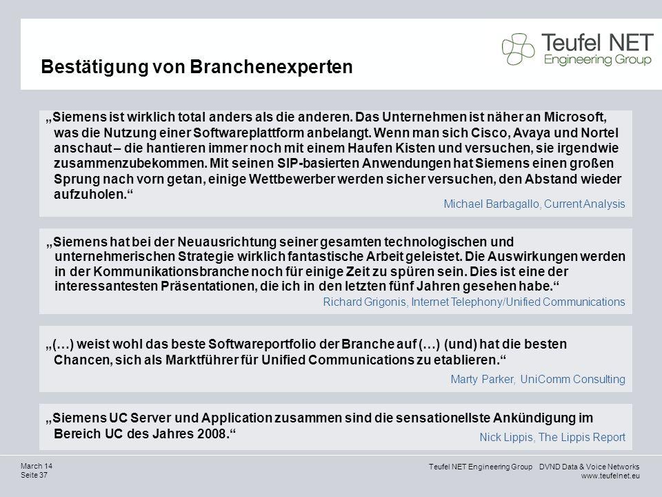 Teufel NET Engineering Group DVND Data & Voice Networks www.teufelnet.eu Seite 37 March 14 Bestätigung von Branchenexperten (…) weist wohl das beste S