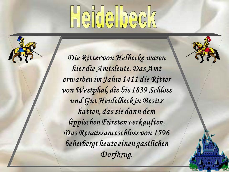 Die Ritter von Helbecke waren hier die Amtsleute. Das Amt erwarben im Jahre 1411 die Ritter von Westphal, die bis 1839 Schloss und Gut Heidelbeck in B
