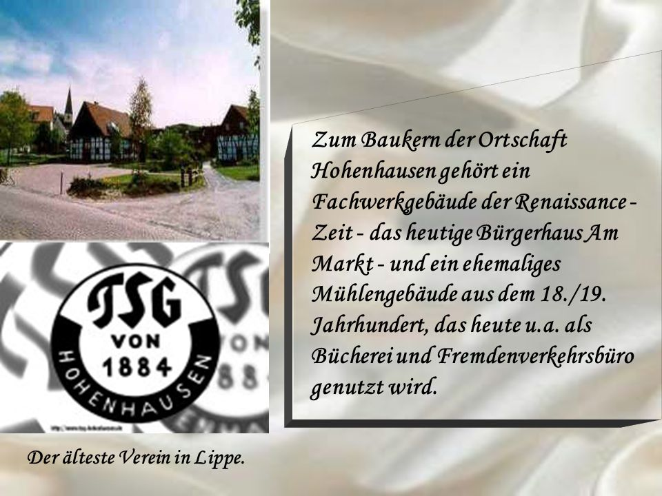 Zum Baukern der Ortschaft Hohenhausen gehört ein Fachwerkgebäude der Renaissance - Zeit - das heutige Bürgerhaus Am Markt - und ein ehemaliges Mühlengebäude aus dem 18./19.