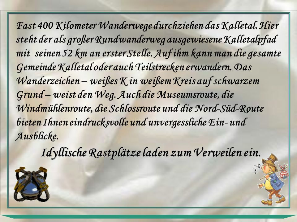 Fast 400 Kilometer Wanderwege durchziehen das Kalletal.