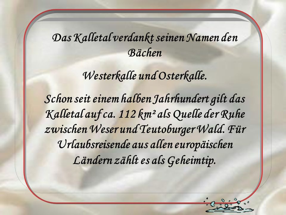 Das Kalletal verdankt seinen Namen den Bächen Westerkalle und Osterkalle.