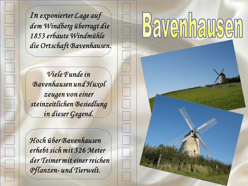 In exponierter Lage auf dem Windberg überragt die 1853 erbaute Windmühle die Ortschaft Bavenhausen. Viele Funde in Bavenhausen und Huxol zeugen von ei