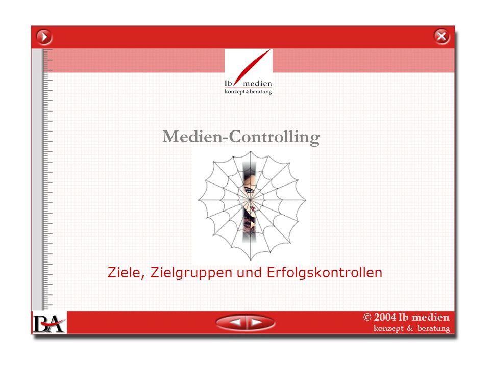 © 2004 lb medien konzept & beratung Medien-Controlling Ziele, Zielgruppen und Erfolgskontrollen