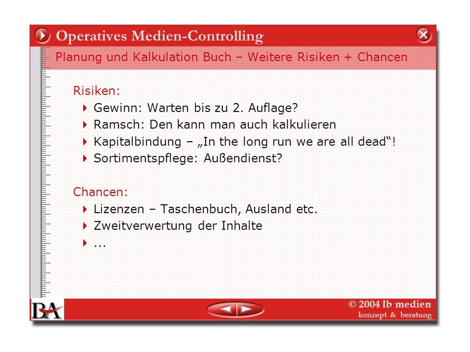 © 2004 lb medien konzept & beratung Operatives Medien-Controlling Kalkulation eines Buchs mit Lizenzerlösen (Aufgabe)(Aufgabe) Musterkalkulation Mayer