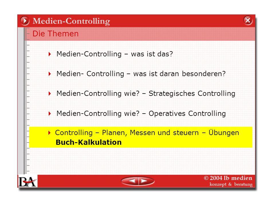 © 2004 lb medien konzept & beratung Operatives Medien-Controlling Planungsschritte und weitere Instrumente Mittelfristige (3-Jahres) Planung auf DB-Ba