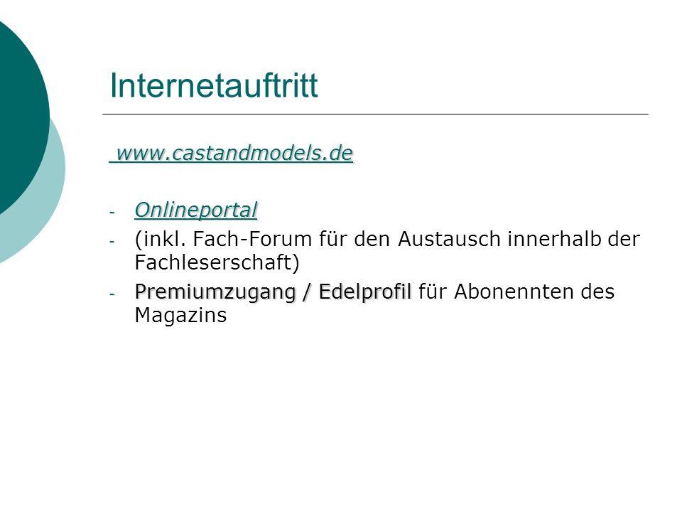 Internetauftritt www.castandmodels.de www.castandmodels.dewww.castandmodels.de - Onlineportal - (inkl. Fach-Forum für den Austausch innerhalb der Fach