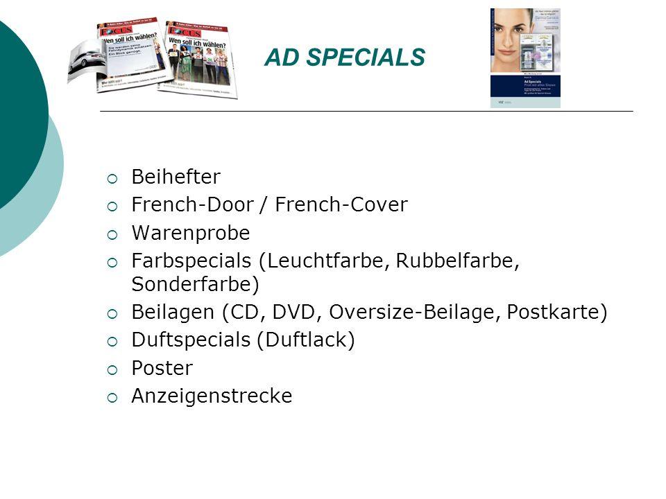 AD SPECIALS Beihefter French-Door / French-Cover Warenprobe Farbspecials (Leuchtfarbe, Rubbelfarbe, Sonderfarbe) Beilagen (CD, DVD, Oversize-Beilage, Postkarte) Duftspecials (Duftlack) Poster Anzeigenstrecke