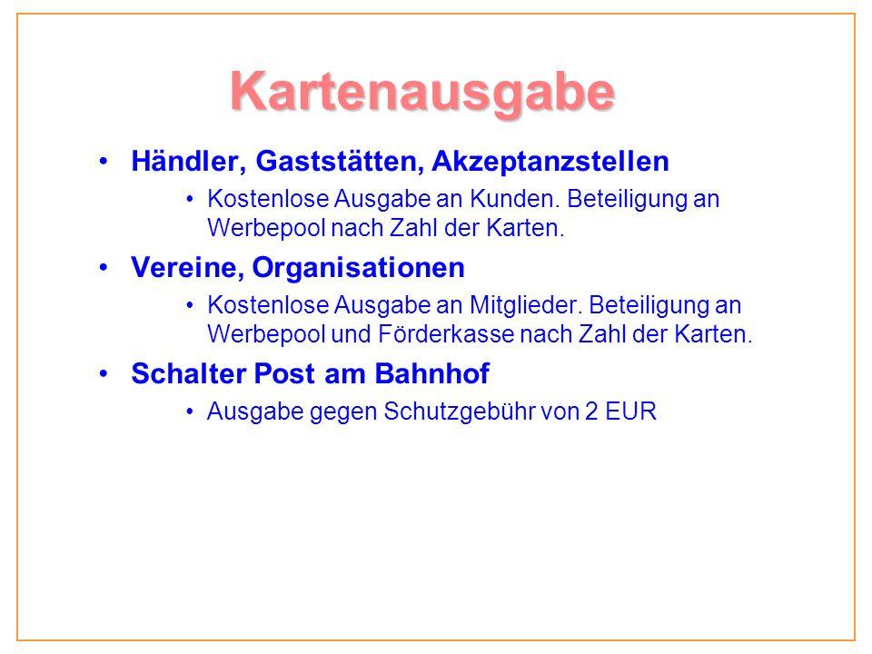 Kartenausgabe Händler, Gaststätten, Akzeptanzstellen Kostenlose Ausgabe an Kunden.