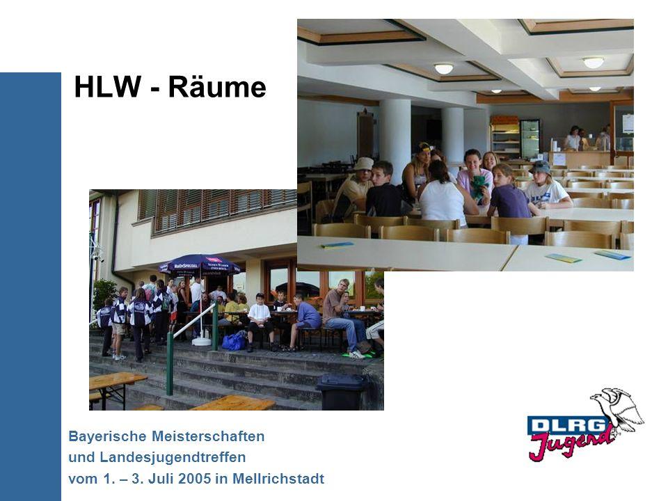 HLW - Räume Bayerische Meisterschaften und Landesjugendtreffen vom 1. – 3. Juli 2005 in Mellrichstadt